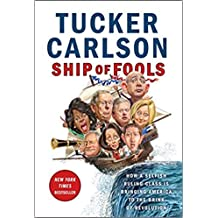 [By Tucker Carlson ] Ship of Fools: How a Selfish Ruling Class Is Bringing America to the Brink of Revolution (Hardcover)【2018】by Tucker Carlson (Author) (Hardcover)