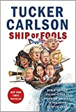 img - for [By Tucker Carlson ] Ship of Fools: How a Selfish Ruling Class Is Bringing America to the Brink of Revolution (Hardcover) 2018 by Tucker Carlson (Author) (Hardcover) book / textbook / text book