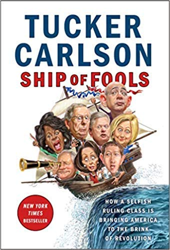 [By Tucker Carlson ] Ship of Fools: How a Selfish Ruling Class Is Bringing America to the Brink of Revolution (Hardcover)【2018】by Tucker Carlson (Author) ()