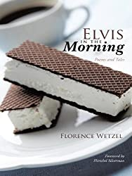 Elvis in the Morning: Poems and Tales