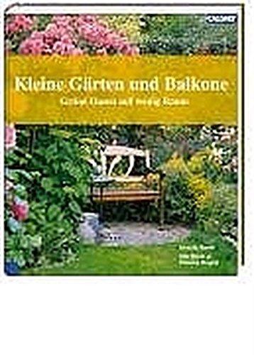 Kleine Gärten und Balkone: Grüne Oasen auf wenig Raum