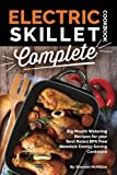 Electric Skillet Cookbook Complete: Big Mouth Watering Recipes for your Best Rated BPA Free Nonstick Energy Saving…