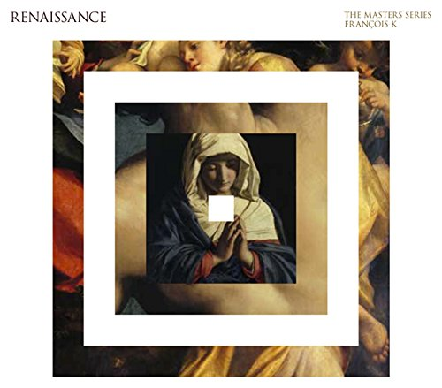 Renaissance-Masters Series-Mixed By Franois K ()
