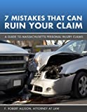 7 Mistakes That Can Ruin Your Massachusetts Personal Injury Claim