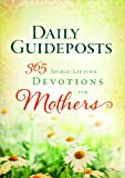 Daily Guideposts 365 Spirit-Lifting Devotions for Mothers, Guideposts Editors, 0824945255