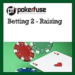 Betting 2 - Raising |  Pokerfuse