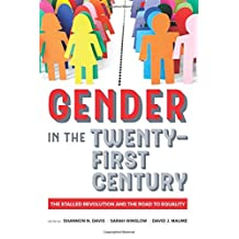 Gender in the Twenty-First Century: The Stalled Revolution and the Road to Equality