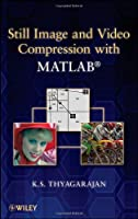 Still Image and Video Compression with MATLAB Front Cover