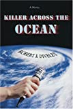 Killer Across the Ocean, Robert Diveley, 0595416160