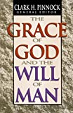 The Grace of God and the Will of Man