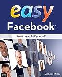 Easy Facebook, Michael Miller, 0789750260