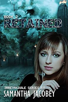 Retained (Irrevocable Series Book 2) by [Jacobey, Samantha]