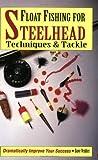 Float Fishing for Steelhead, Dave Vedder, 1571880399