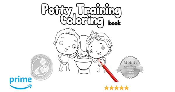 Potty Training Coloring Book Toilet Training Coloring Volume  Camila Echavarria  Amazon Com Books