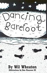 [Dancing Barefoot [ DANCING BAREFOOT BY Wheaton, Wil ( Author ) Mar-02-2004[ DANCING BAREFOOT [ DANCING BAREFOOT BY WHEATON, WIL ( AUTHOR ) MAR-02-2004 ] By Wheaton, Wil ( Author )Mar-02-2004 Paperback