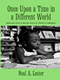 Once upon a Time in a Different World, Neal A. Lester, 0415980194