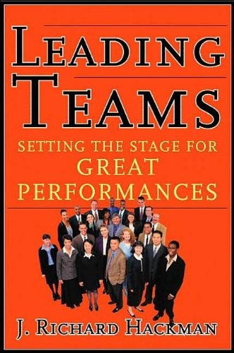 .R.Hackman'sLeading Teams: Setting the Stage for Great Performances [Hardcover]2002)