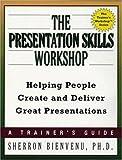 The Presentation Skills Workshop, Sherron Bienvenu, 0814405185