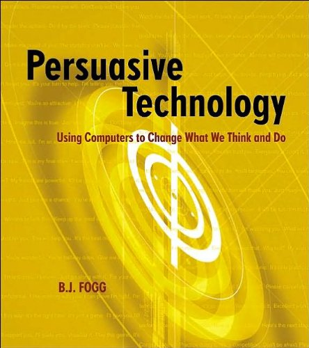 Persuasive Technology: Using Computers (text only) by B.J.Fogg