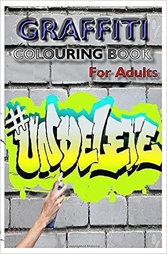 Graffiti Coloring book for Adults: Graffiti Art Coloring Book ...