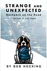 Strange and Unexpected: Backpack on the Road - Volume Three: Las Vegas (Volume 3) Paperback