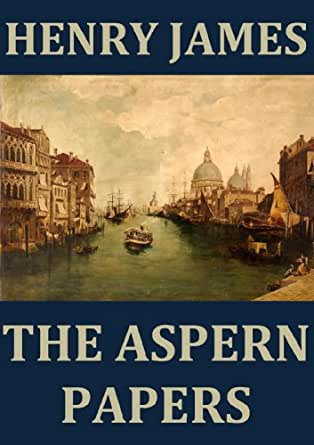 the mystery in the aspern papers by henry james The aspern papers study guide contains a biography of henry james, literature essays, quiz questions, major themes, characters, and a full summary and analysis about the aspern papers the aspern papers summary.