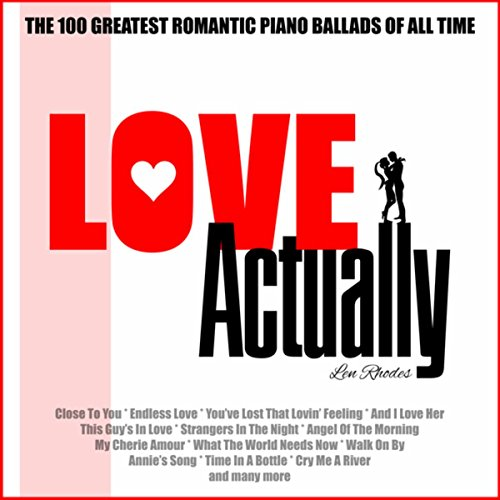 (Love Actually - The 100 Greatest Romantic Piano Ballads Of All Time )