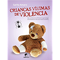 Crianças vítimas de violência:  Das sombras do sofrimento à genealogia da resistência: uma nova teoria científica