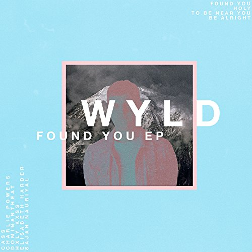 Wyld - Found You (EP) 2017