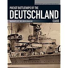 Pocket Battleships of the Deutschland Class: Warships of the Kriegsmarine