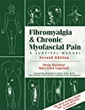 Fibromyalgia and Chronic Myofascial Pain: A Survival Manual (2nd Edition)