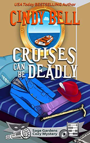 Cruises Can Be Deadly (Sage Gardens Cozy Mystery Book 14) by [Bell, Cindy]