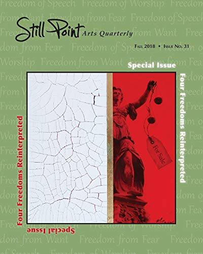 Still Point Arts Quarterly: Fall 2018: Four Freedoms Reinterpreted