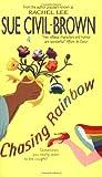 Chasing Rainbow, Sue Civil-Brown, 0380800608