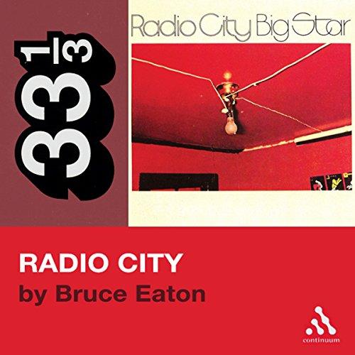 Big Star's Radio City (33 1/3 Series)