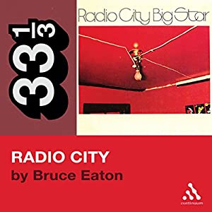 Big Star's Radio City (33 1/3 Series) Audiobook