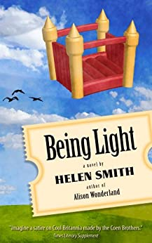 Being Light: Adventures of a London Detective Agency by [Smith, Helen]