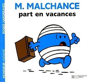 """Afficher """"Monsieur Madame M. MALCHANCE part en vacances"""""""