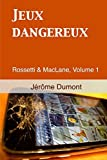 img - for Jeux dangereux: Rossetti & MacLane, 1: Volume 1 by J??r???me Dumont (2013-09-15) book / textbook / text book