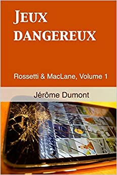Jeux dangereux: Rossetti & MacLane, 1: Volume 1 by J??r???me Dumont (2013-09-15)