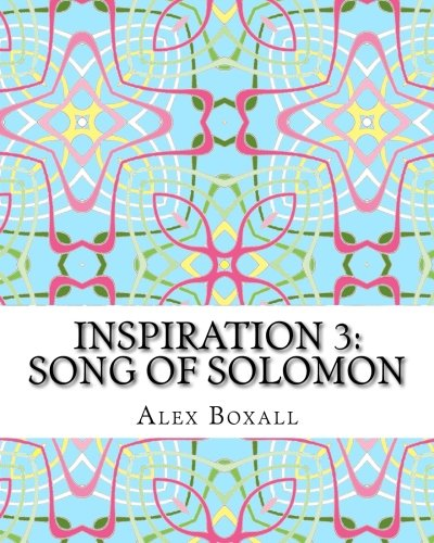 (Inspiration 3 - Song of Solomon: An Adult Coloring Book for Christians (Volume)