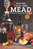 Making Your Own Mead, Bryan Acton and Peter Duncan, 1565237838