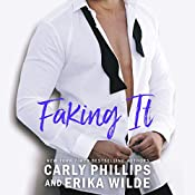 Faking It | Erika Wilde, Carly Phillips