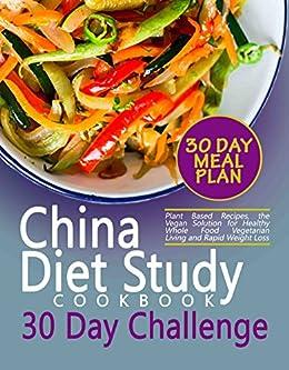 The china diet study cookbook 30 day challenge plant based recipes the china diet study cookbook 30 day challenge plant based recipes the vegan solution forumfinder Gallery