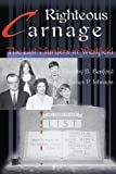 Righteous Carnage, Timothy B. Benford and James P. Johnson, 0595007546