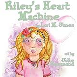 Riley's Heart Machine