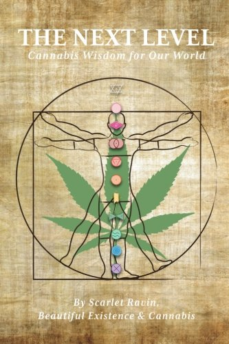 The Next Level: Cannabis Wisdom for Our World by Scarlet Ravin