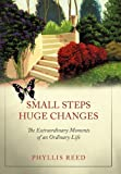 Small Steps, Huge Changes, Phyllis Reed, 1462000576
