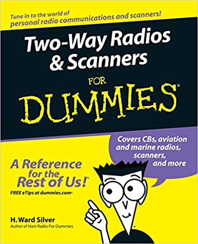 Two-Way Radios and Scanners For Dummies: H  Ward Silver