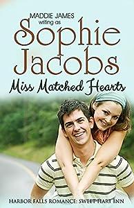 Miss Matched Hearts: Sweet Hart Inn (A Harbor Falls Romance Book 8)